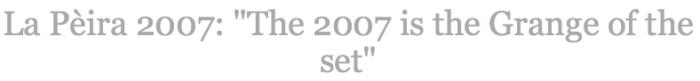 La Peira 2007 ANDREW JEFFORD GRANGE QUOTE