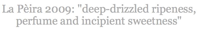 La Peira 2009 Andrew Jefford deep-drizzled ripeness, perfume